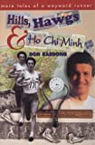 img - for Hills, Hawgs & Ho Chi Minh: More Tales of a Wayward Runner book / textbook / text book