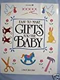 Easy-to-Make Gifts for the Baby, Cindy Higgins, 0913589349