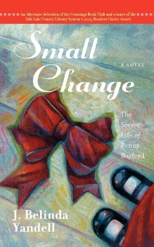 Small Change: The Secret Life of Penny Burford by J Belinda Yandell - The Mall Cumberland