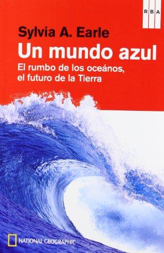 Descargar Libro Un Mundo Azul Sylvia Earle