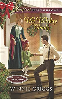 Her Holiday Family (Texas Grooms Book 5) by [Griggs, Winnie]