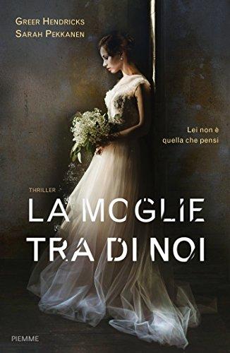 Book cover from La moglie tra di noi by Greer Hendricks