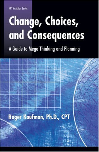 Change, Choices, and Consequences: A Guide to Mega Thinking and Planning (Defining and Delivering Successful Professional Practice Series) pdf epub
