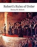 Robert's Rules of Order, Henry M. Robert, 1453836632