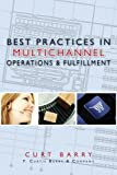 Best Practices in Multichannel Operations and Fulfillment, Curt Barry, 1419692984