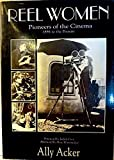 img - for Reel Women: Pioneers of the Cinema 1896 to the Present by Ally Acker (1993-03-03) book / textbook / text book