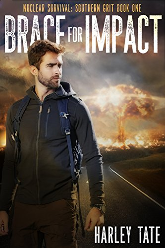 If you needed to, could you drop everything to save yourself? Because the EMP is only the beginning… Brace for Impact (Nuclear Survival: Southern Grit Book 1) by Harley Tate
