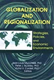 Globalization and Regionalization : Strategies, Policies, and Their Economic Environment, Cordell, Victor V., 0789005131