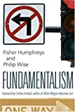 Fundamentalism, Fisher Humphreys and Philip Wise, 1573123986