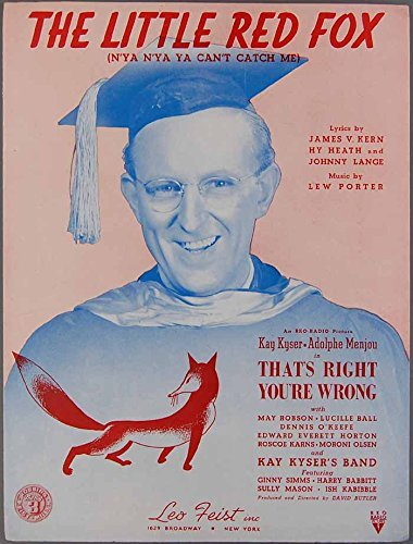 Kay Kyser Sheet Music - KAY KYSER Sheet Music LITTLE RED FOX That's Right You're Wrong KERN HEATH LANGE