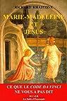 Marie-Madeleine et Jésus : Ce que le code Da Vinci ne vous a pas dit par Khaitzine