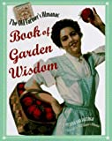 The Old Farmer's Almanac Book of Garden Wisdom, Old Farmer's Almanac Staff and Cynthia Van Hazinga, 0679448489