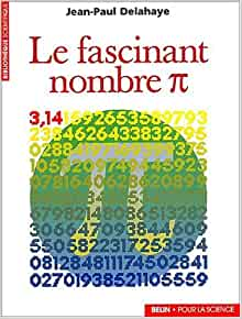 Le Fascinant Nombre Pi (Bibliotheque Pour la Science): Jean-Paul