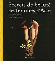 Secrets de beauté des femmes d'Asie par Marie-Bénédicte Gauthier