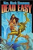 Dead Easy, Wm. Mark Simmons, 1416521321