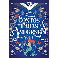 Contos de Fadas de Andersen Vol. I: Volume 1