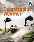 Catastrophic Weather, Sarah Levete, 0778752275