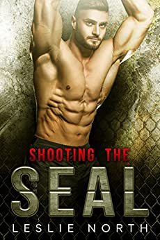 Shooting the SEAL (Saving the SEALs Series Book 1) by [North, Leslie]