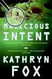 Malicious Intent, Kathryn Fox, 0060857951
