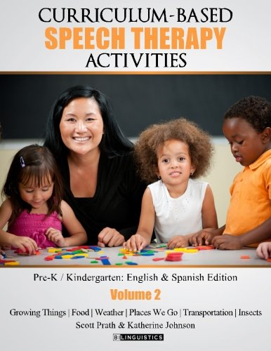 Curriculum-based Speech Therapy Activities: Volume II: Pre-K / Kindergarten  English and Spanish Edition (Volume 2)