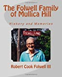 The Folwell Family of Mullica Hill: History and Memories, Robert Folwell, 1466405589
