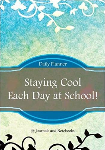 staying cool each day at school daily planner journals notebooks