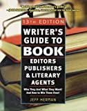 Writer's Guide to Book Editors, Publishers, and Literary Agents, 2003-2004, Jeff Herman, 076153735X