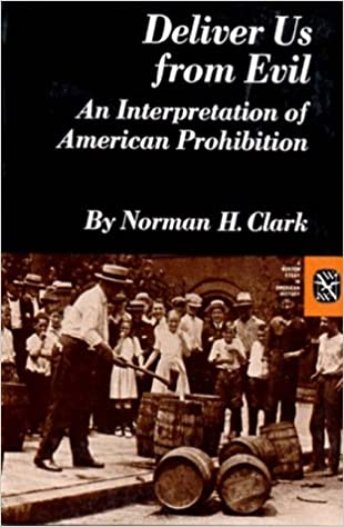 com deliver us from evil an interpretation of american  com deliver us from evil an interpretation of american prohibition norton essays in american history 9780393091700 norman h clark books