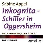 Inkognito - Schiller in Oggersheim | Sabine Appel