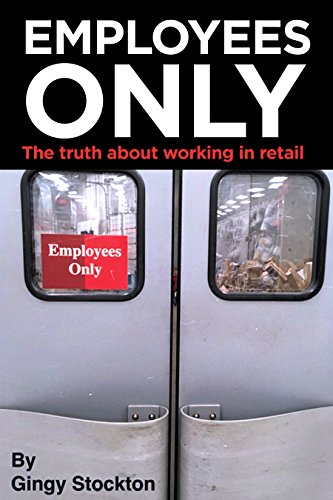 Employees Only: The truth about working in retail