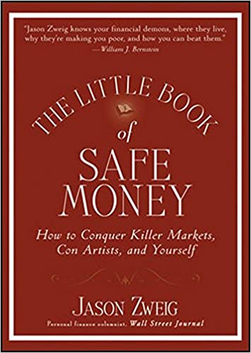image for The Little Book of Safe Money: How to Conquer Killer Markets, Con Artists, and Yourself