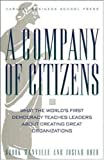 A Company of Citizens: What the World's First Democracy Teaches Leaders About Creating Great Organizations, Brook Manville, Josiah Ober, 1578514401