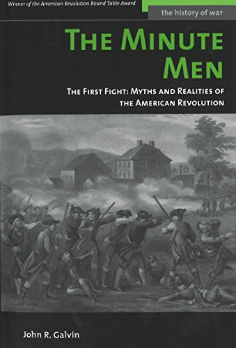 The Minute Men: The First Fight: Myths and Realities of the American Revolution (History of War)
