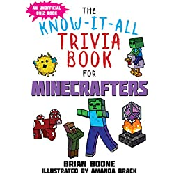Know-It-All Trivia Book for Minecrafters: Over 800 Amazing Facts and Insider Secrets