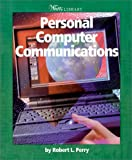 Personal Computer Communications, Robert Perry, 0531164837