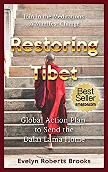 Restoring Tibet: Global Action Plan to Send the Dalai Lama Home by [Brooks, Evelyn Roberts]