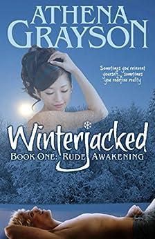WinterJacked: Book One: Rude Awakening by [Grayson, Athena]