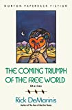 The Coming Triumph of the Free World, Rick DeMarinis, 0393307468