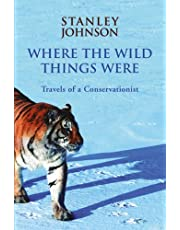 Where the Wild Things Were: Travels of a Conservationist