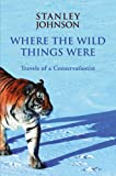 download ebook where the wild things were: travels of a conservationist pdf epub