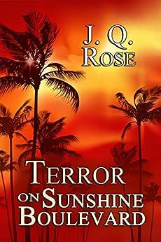 Terror on Sunshine Boulevard by [Rose, J.Q.]