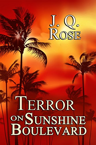Terror on Sunshine Boulevard by [Rose, J.Q.]