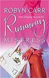 Runaway Mistress, Robyn Carr, 0778321746