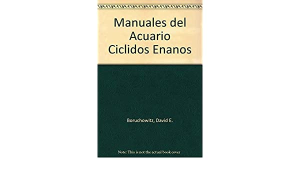 Ciclidos enanos / Dwarf Cichlids (Manuales Del Acuario) (Spanish Edition): David E. Boruchowitz: 9788425512667: Amazon.com: Books