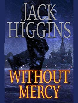 Without Mercy (Sean Dillon Book 13) by [Higgins, Jack]