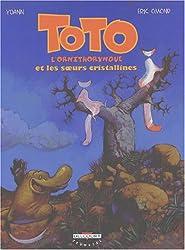 Toto l'ornithorynque, tome 5 : Toto l'ornithorynque et les Soeurs cristallines