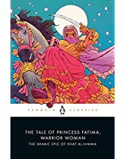 The Tale of Princess Fatima, Warrior Woman: The Arabic Epic of Dhat al-Himma