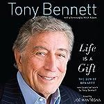 Life Is a Gift: The Zen of Bennett | Tony Bennett
