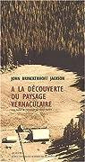 A la découverte du paysage vernaculaire par Jackson