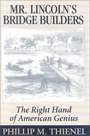 Download Mr. Lincoln's Bridge Builders: The Right Hand of American Genius pdf epub